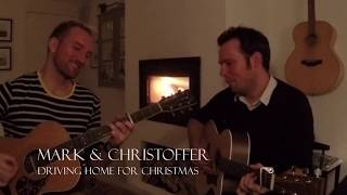 Driving Home For Christmas (Cover) - Mark & Christoffer