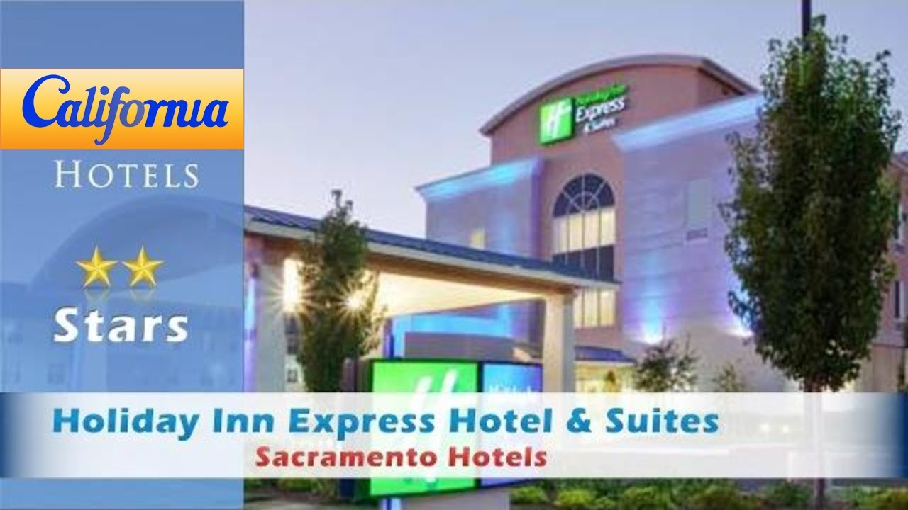 Holiday Inn Express Hotel Suites Sacramento Airport Natomas Hotels California