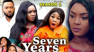SEVEN YEARS SEASON 1 - Chioma Chukwuka  Destiny Etiko  Fredrick Leonard 2019 Nollywood Movie