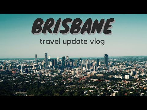 Travel Vlog 2017 | MY NEW BRISBANE LIFE #UPDATE!