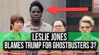 Leslie Jones blames Trump for GHOSTBUSTERS 3