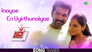 Cover images Inayae - Song Teaser   Thadam   Arun Vijay   Sid Sriram   Madhan Karky   Magizh Thirumeni   Arun Raj