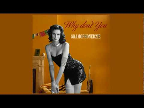 Gramophonedzie   Why Don t You Trevor Loveys Remix HQ