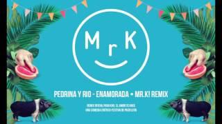 Pedrina y Rio - Enamorada (Mr.K! Remix).mp3