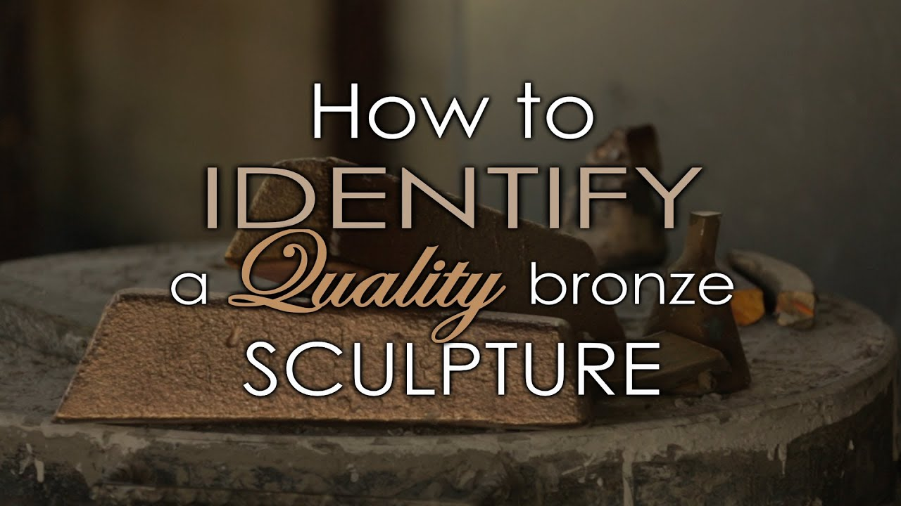 How To Identify A Quality Bronze Sculpture  Youtube