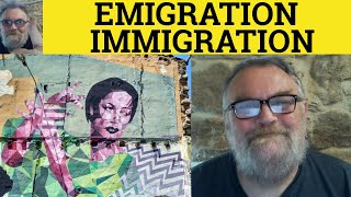 Emigration or Immigration - The Difference - ESL British English Pronunciation