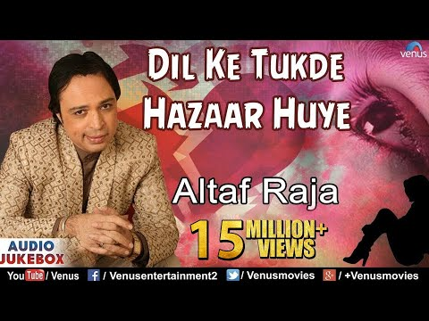 Dil Ke Tukde Hazaar Huye  Altaf Raja  Bollywood Sad Songs Audio Jukebox