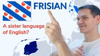 FRISIAN - Sister Language(s) of English!