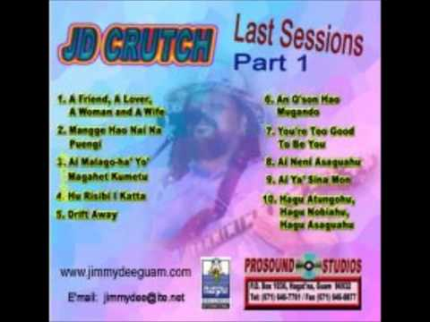 JD Crutch + The Last Sessions Pt I + A Friend A Lover A Woman A Wife