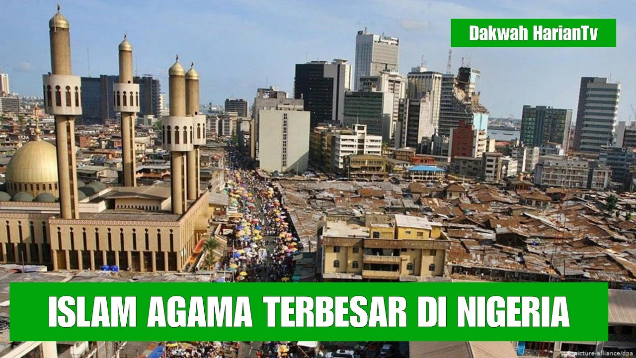 ISLAM AGAMA TERBESAR DI NIGERIA BUKAN KRISTEN