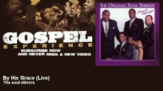 Play Video 'The soul stirrers - By His Grace - Live - Gospel'