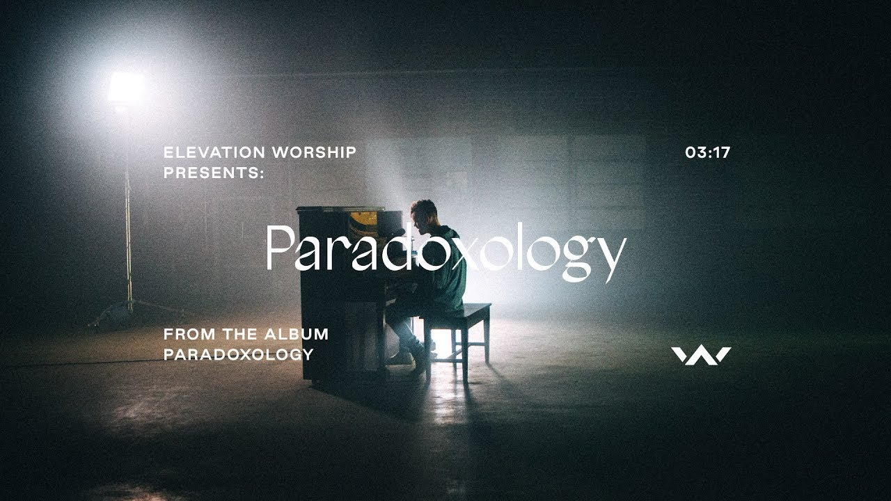 Paradoxology | Official Music Video | Elevation Worship