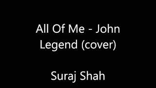 All of Me - Suraj Shah (Acoustic cover)
