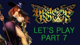 Dragon's Crown Let's Play Part 7 (Party Rock Level Up Livestream): The Ballad of Brandon
