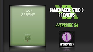 Lake Serene - GameMaker: Studio Previews Ep. 54