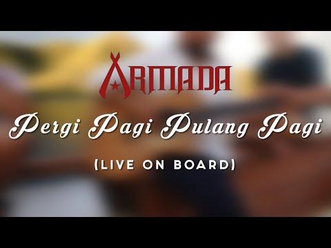 Armada - Pergi Pagi Pulang Pagi (Live On Board)