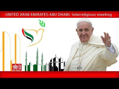 Pope Francis - Abu Dhabi - Interreligious meeting 2019-02-04