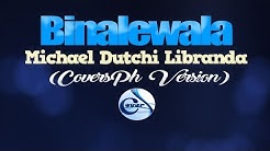 BINALEWALA - Michael Dutchi Libranda (CoversPH KARAOKE VERSION)