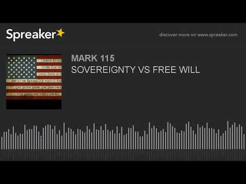 SOVEREIGNTY VS FREE WILL (made with Spreaker)