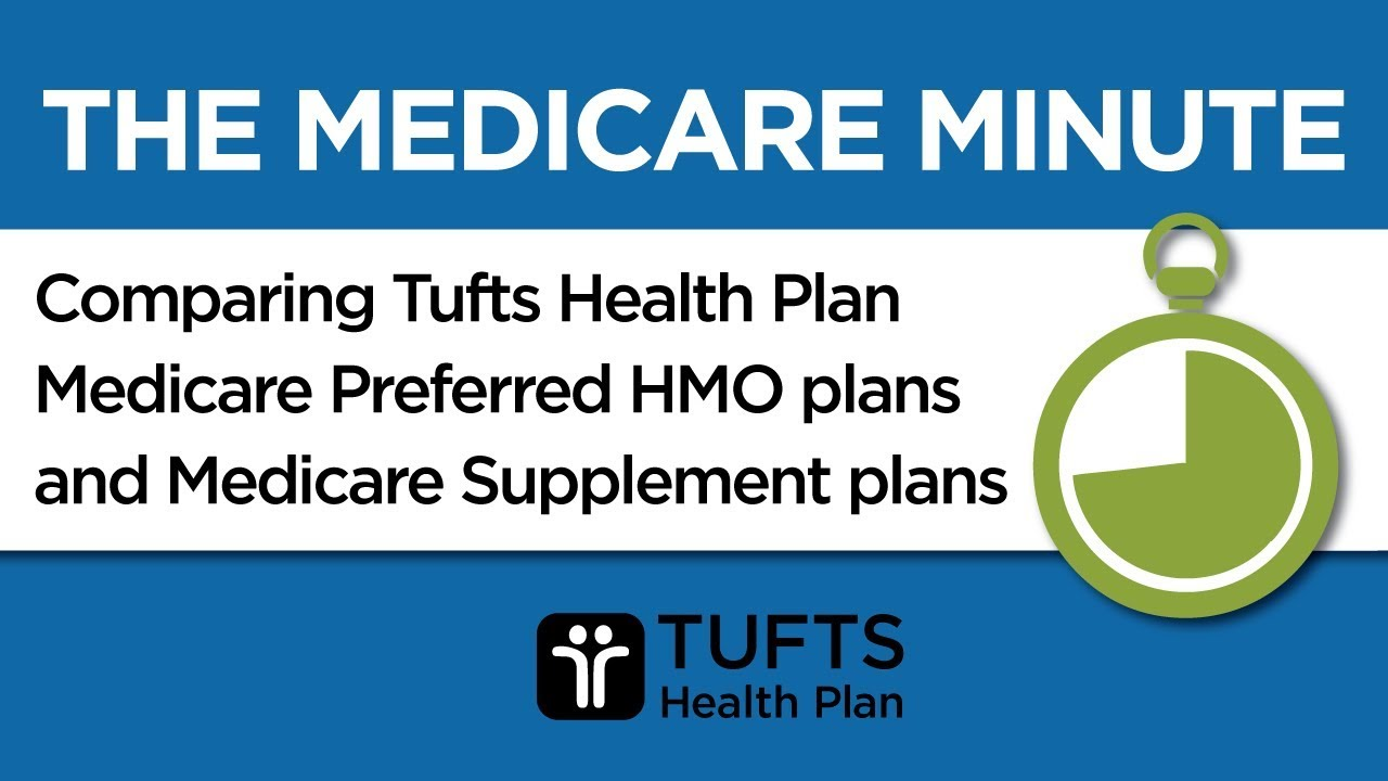 Comparing Our Hmo Plans And Medicare Supplement Plans Tufts Health
