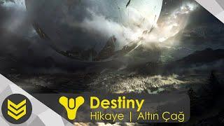 Destiny: Oyunun Hikayesi | Altın Çağ #1