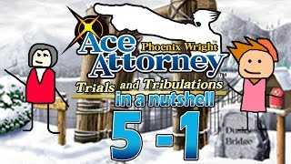 Phoenix Wright Ace Attorney: Trials And Tribulations In A Nutshell - Case 5 - Prelude