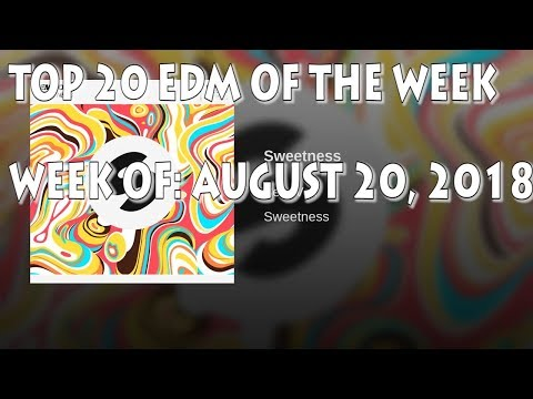 [Top 20] Best EDM Of August 2018 [Week Of August 21, 2018]