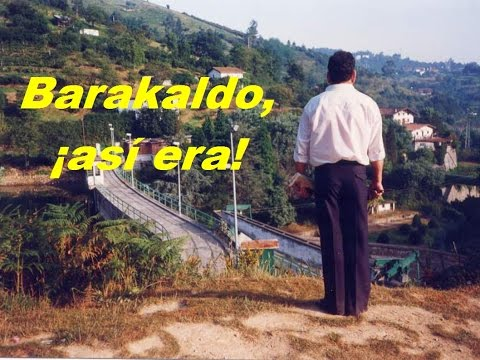BARAKALDO ¡ASÍ ERA!