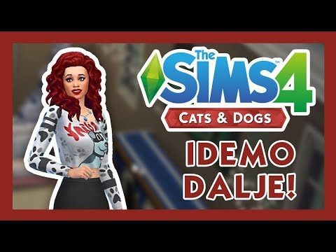 Cats & Dogs - SIMS 4 - Šta da radim? - #8