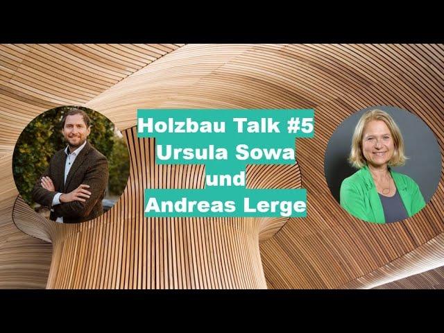 Holzbau Talk #5 Ursula Sowa und Andreas Lerge