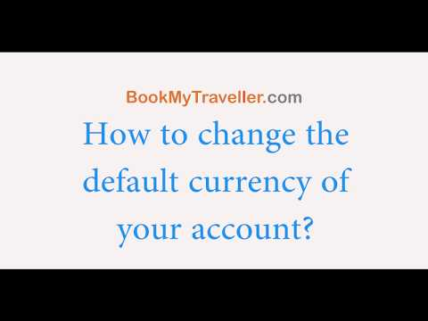 How to change the default currency of your account?