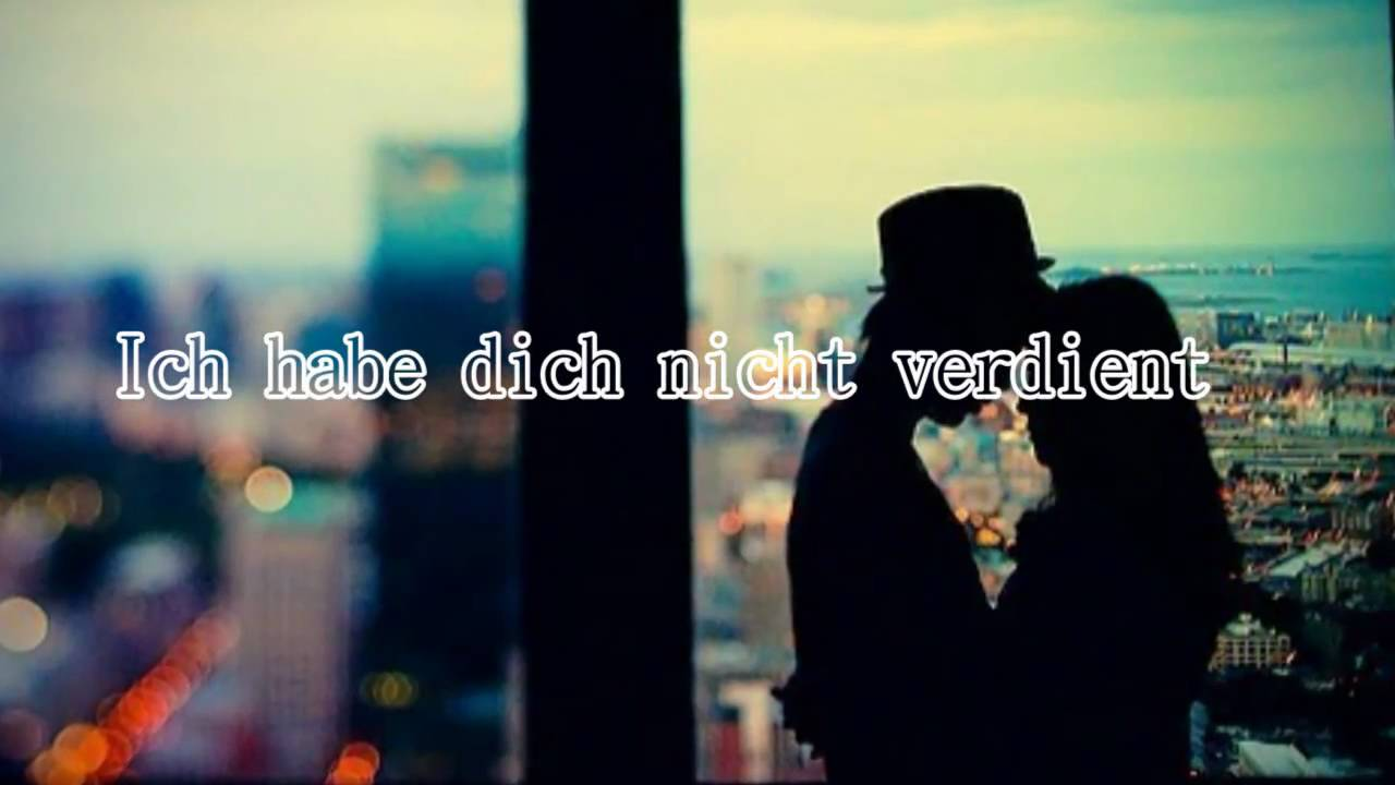 Ich habe dich nicht verdient. - YouTube