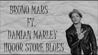 Liquor Store Blues - Bruno Mars ft. Damian Marley lyrics[+in description]