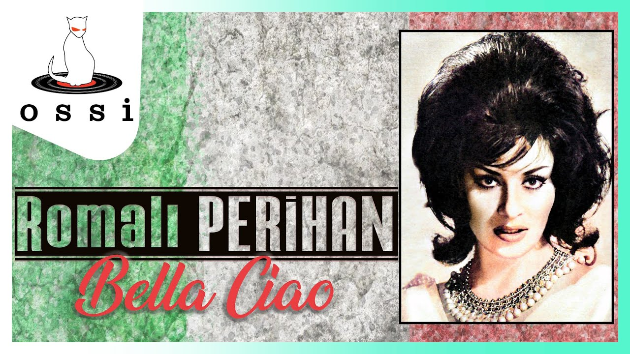 Romalı Perihan - Bella Ciao