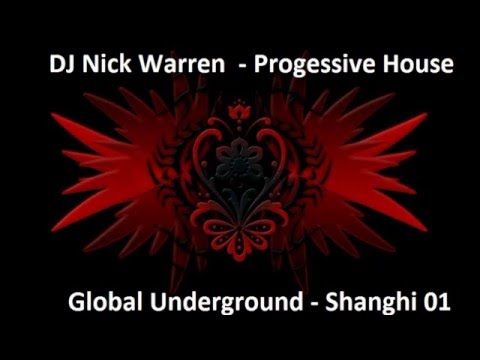 DJ Nick Warren - Global Underground, Shanghai 01 - Prog Deep House