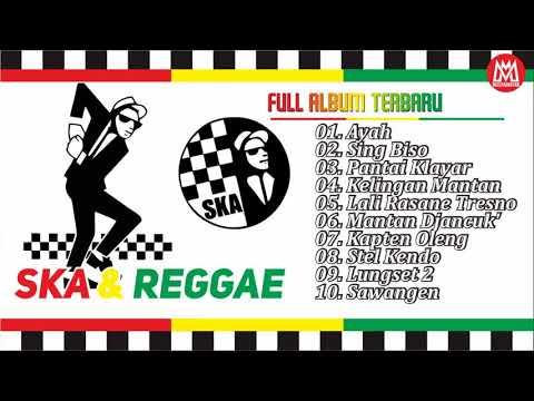 Lagu Ska Reggae Paling Baru, Ayah, Sing Biso, Pantai Klayar, Kelingan Mantan Terbaik 2018
