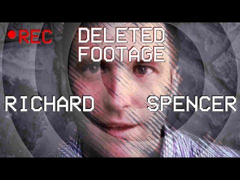 Richard Spencer - Unreleased Footage, Deleted Scene