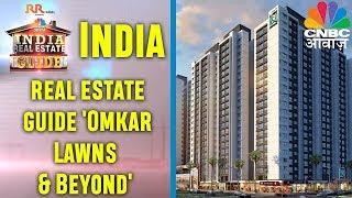 India real estate guide 'Omkar Lawns & Beyond' | CNBC Awaaz