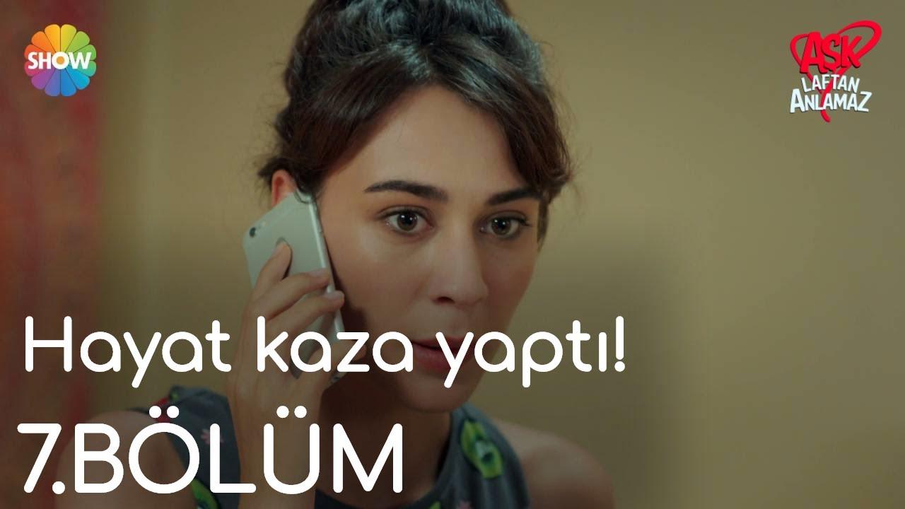 Aşk Laftan Anlamaz 7.Bölüm | Hayat kaza yaptı!
