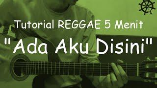 Video 5 MENIT Belajar Reggae (Ada Aku Disini - Dhyo Haw) download MP3, 3GP, MP4, WEBM, AVI, FLV Maret 2018