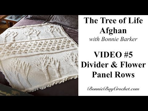 The Tree Of Life Afghan, VIDEO #5, The Divider & Flowers Pattern Rows, With Bonnie Barker
