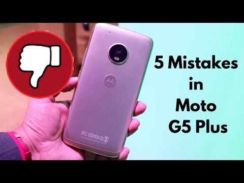 5 Mistakes, Things Missed in Moto G5 Plus | Gadgets To Use