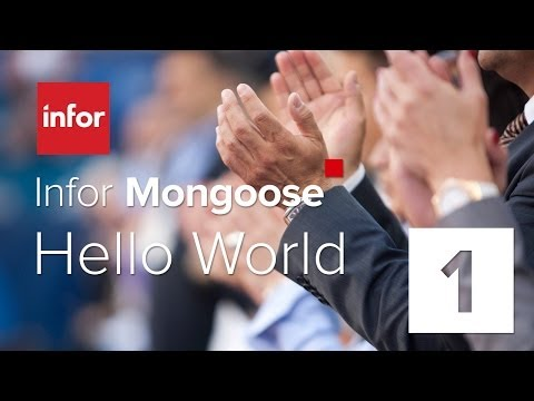 Infor Mongoose Hello World Part 1 of 6