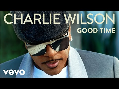 Charlie Wilson - Good Time (Audio)