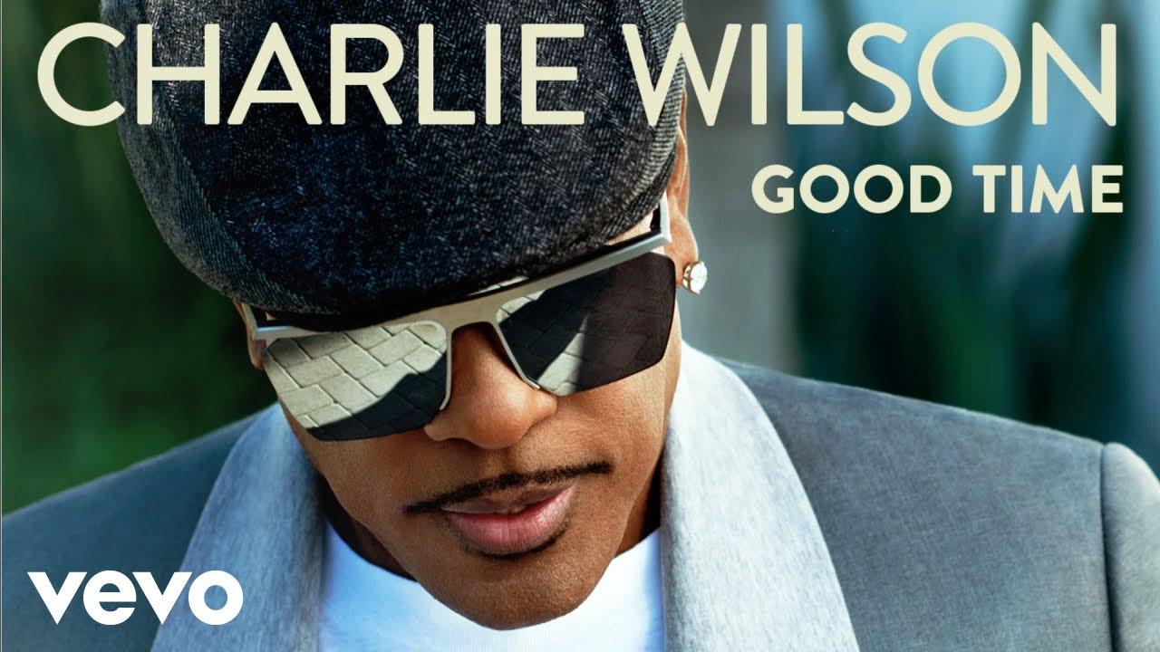 charlie wilson good time audio youtube