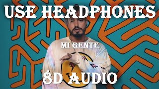 J Balvin x Willy Williams - Mi Gente (8D Audio) Headphones Recommended!