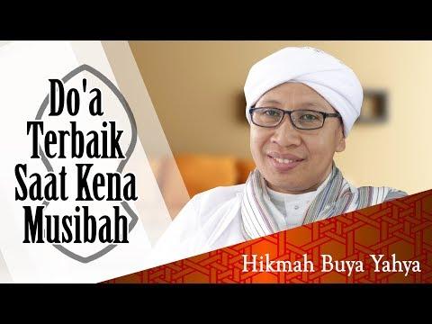 Do'a Terbaik Saat Kena Musibah - Hikmah Buya Yahya