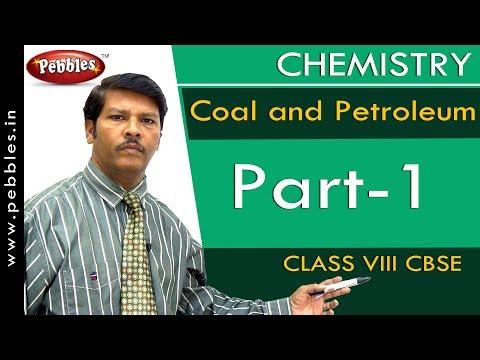 Part-1 : Coal and Petroleum | Chemistry | Class 8 | CBSE Syllabus