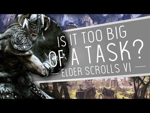 Is The Elder Scrolls VI... Too Big of A Task?