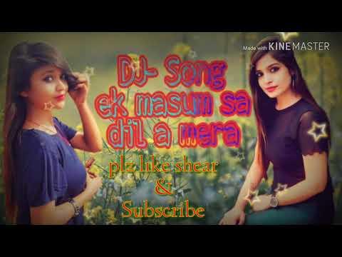 Dj__song Ek Masum Sa Dil A Mera Mere Sajan Ne Chura Liya